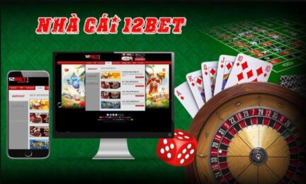 Nhà cái 12Bet-Chọn Kèo Casino Trực Tuyến