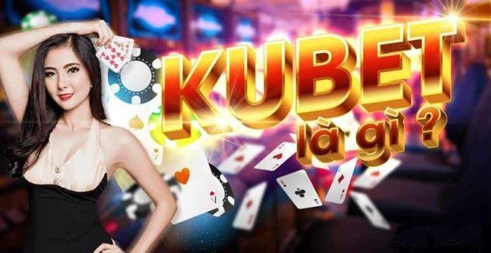Kubet là nhà cái hàng đầu trên thị trường game cá cược trực tuyến ở Châu Á
